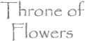 Throne of Flowers